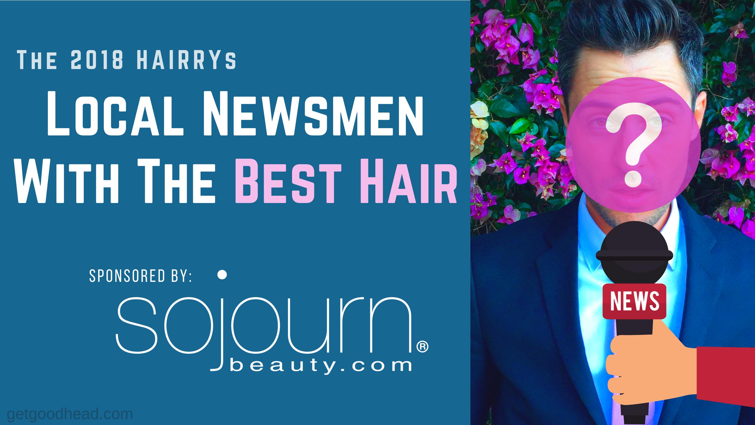 The HAIRRY Award's Local Newsmen Best Hair